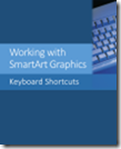 Working with SmartArt Graphics Keyboard Shortcuts